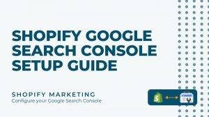 Shopify Marketing Google Search Console | Zima Media