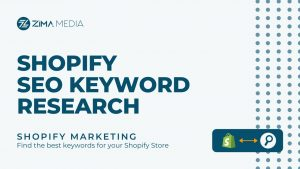 Shopify SEO Keyword Research | Zima Media